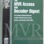 The MVR Access & Decoder Digest